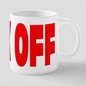 FUCK OFF Mugs