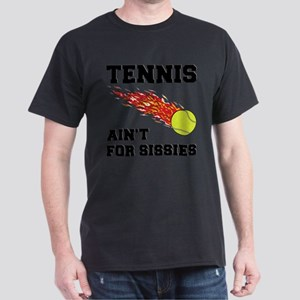 Tennis Ain't For Sissies T-Shirt