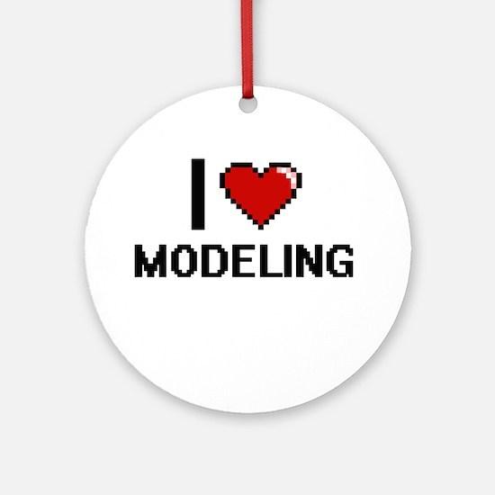 I Love Modeling Round Ornament