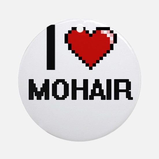I Love Mohair Round Ornament