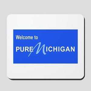 Welcome to Pure Michigan Mousepad