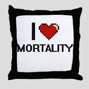I Love Mortality Throw Pillow