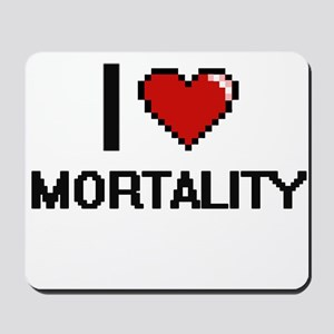 I Love Mortality Mousepad