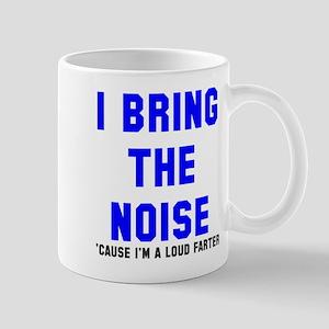 I bring the noise farter Mug