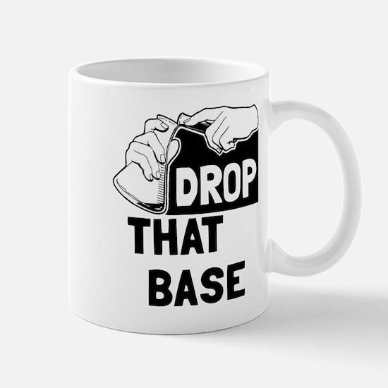 Drop that base Mug