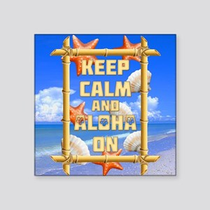 "Keep Calm And Aloha On Square Sticker 3"" x 3"""