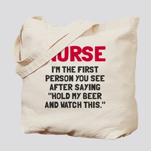 Nurse first person you see Tote Bag