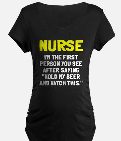 Nurse first person you see T-Shirt