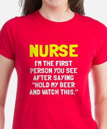 Nurse first person you see Women's Dark T-Shirt