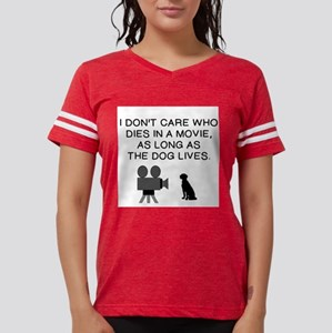 DON'T CARE WHO DIES, AS LONG AS DOG LIVES T-Shirt