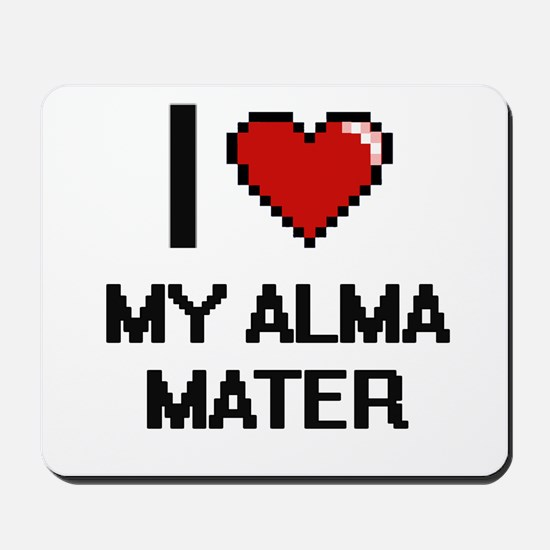 I Love My Alma Mater Mousepad
