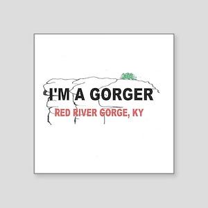 "I'm A Gorger Square Sticker 3"" x 3"""