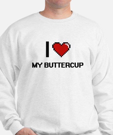 I Love My Buttercup Sweatshirt