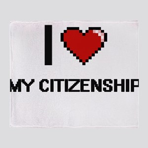 I love My Citizenship Throw Blanket