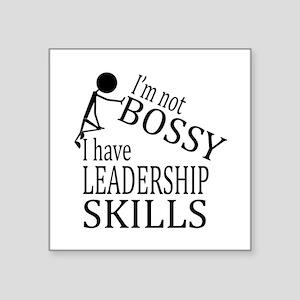 I'm Not Bossy   I Have Leadership Skills Sticker