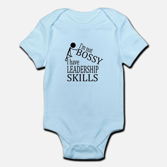 I'm Not Bossy   I Have Leadership Skills Body Suit