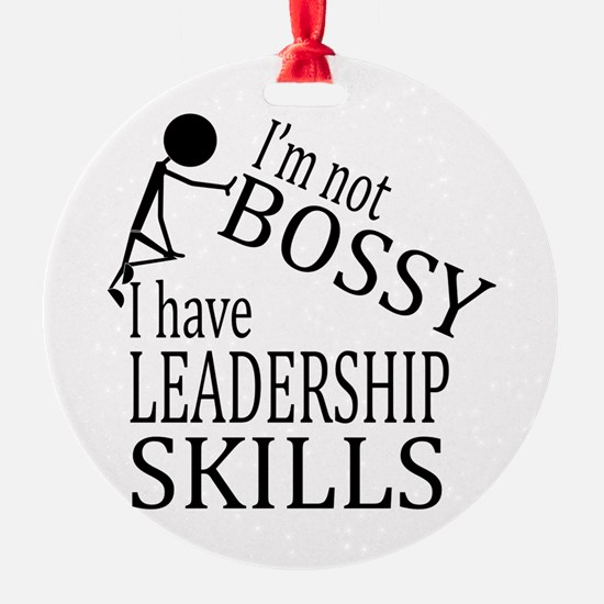 I'm Not Bossy | I Have Leadership S Ornament