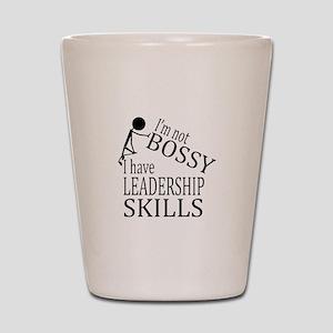 I'm Not Bossy | I Have Leadership Skill Shot Glass