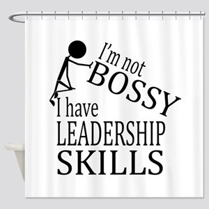 I'm Not Bossy | I Have Leadership S Shower Curtain