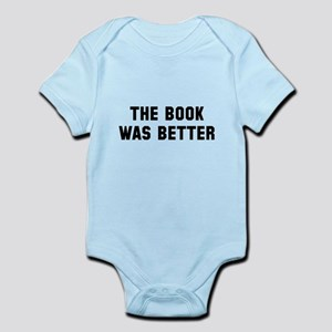 The book was better Infant Bodysuit