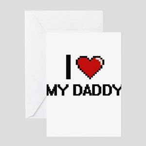 I Love My Daddy Greeting Cards