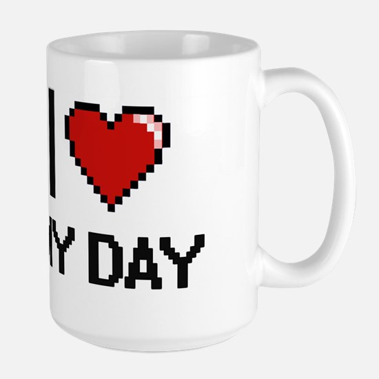 I Love My Day Mugs