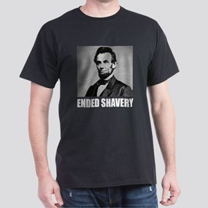 Abraham Lincoln Ended Shavery Dark T-Shirt