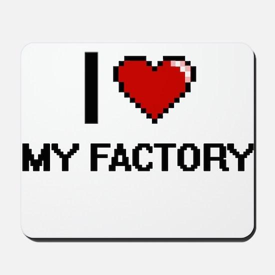I Love My Factory Mousepad