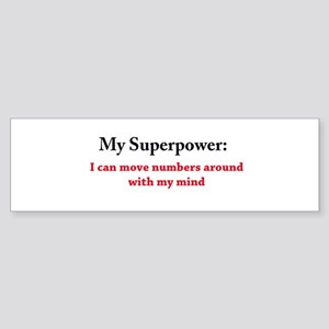Numbers are my Superpower Bumper Sticker