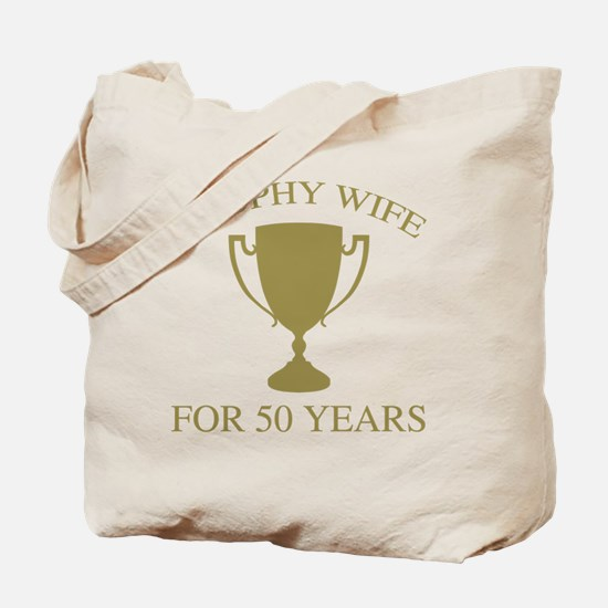 Trophy Wife For 50 Years Tote Bag