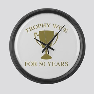 Trophy Wife For 50 Years Large Wall Clock
