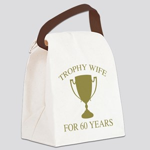 Trophy Wife For 60 Years Canvas Lunch Bag