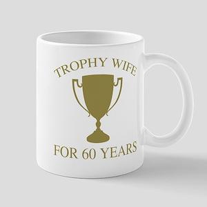 Trophy Wife For 60 Years Mug