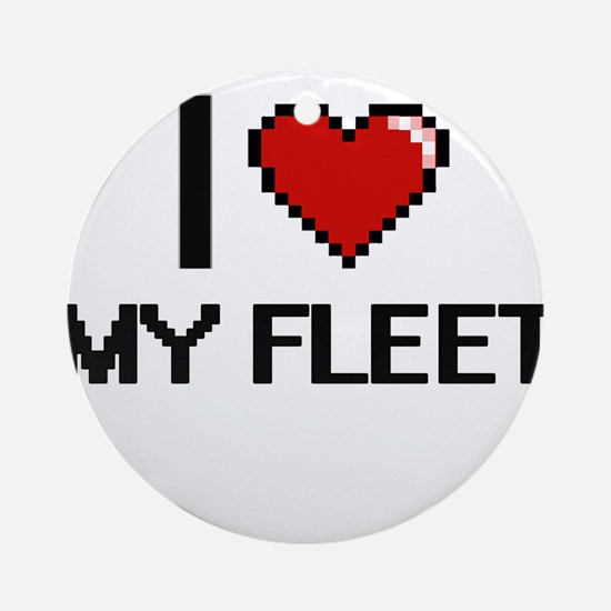 I Love My Fleet Round Ornament