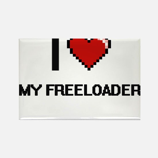 I Love My Freeloader Magnets