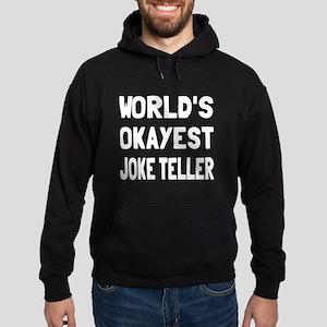 World's Okayest Joke Teller Hoodie (dark)