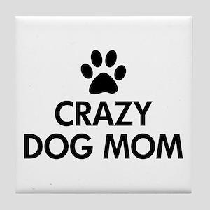 Crazy Dog Mom Tile Coaster