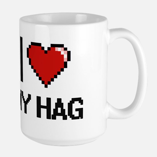 I Love My Hag Mugs