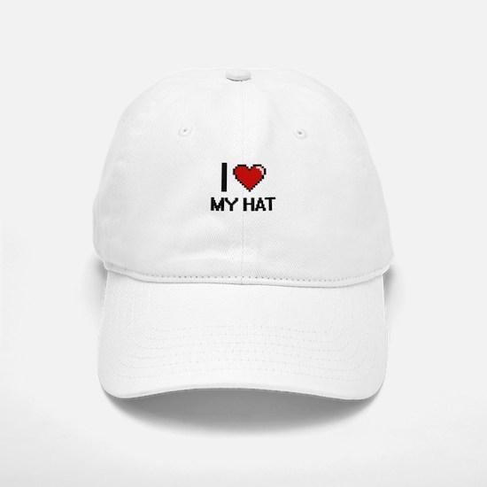 I Love My Hat Baseball Baseball Cap