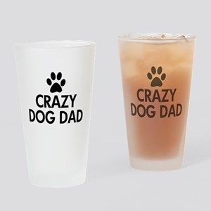 Crazy Dog Dad Drinking Glass