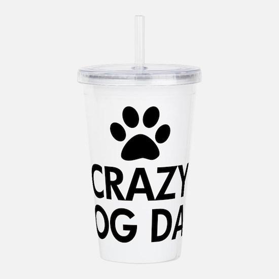 Crazy Dog Dad Acrylic Double-wall Tumbler