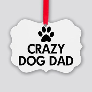 Crazy Dog Dad Picture Ornament