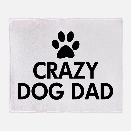 Crazy Dog Dad Throw Blanket