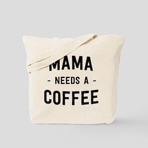 Mama needs a coffee Tote Bag