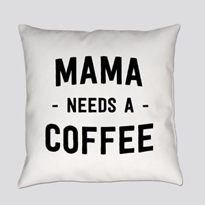 Mama needs a coffee Everyday Pillow