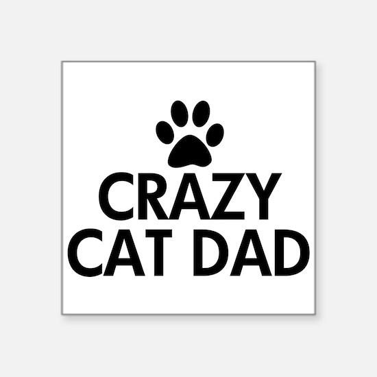 "Crazy Cat Dad Square Sticker 3"" x 3"""