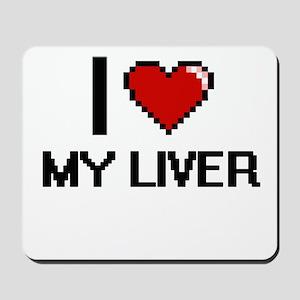 I Love My Liver Mousepad
