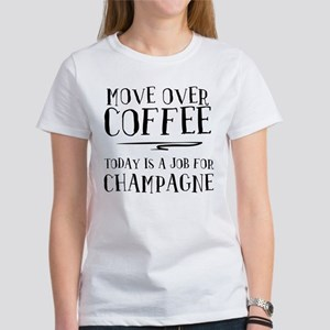 Move over coffee T-Shirt