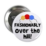 Fashionably Over the Hill Button