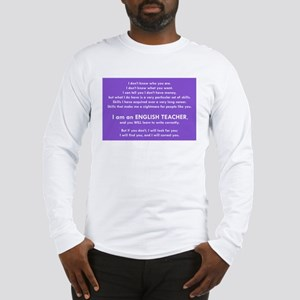 I will find you Write Correctl Long Sleeve T-Shirt